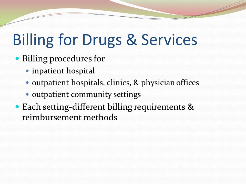 Billing for Drugs & Services