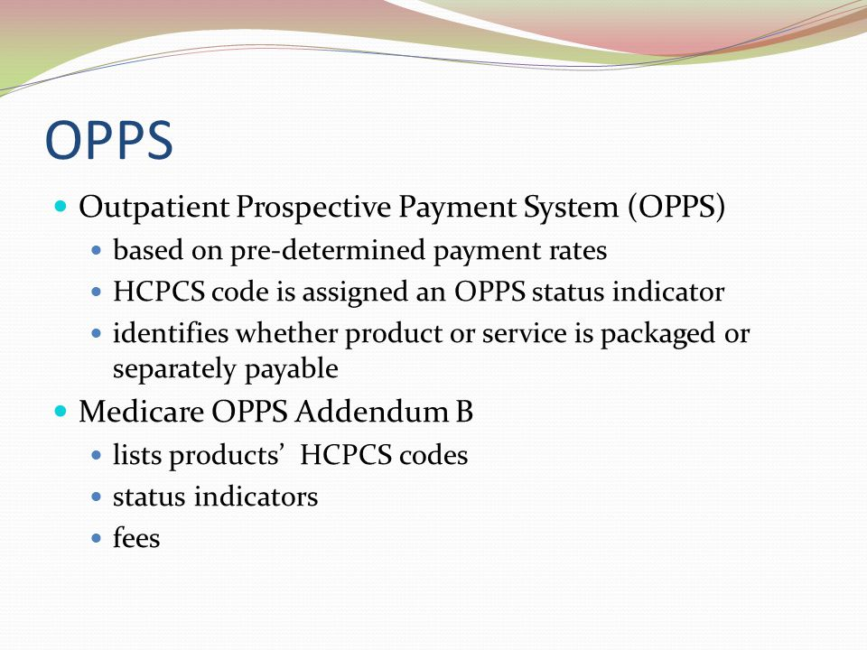 OPPS Outpatient Prospective Payment System (OPPS)
