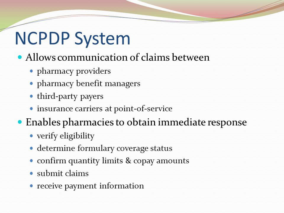 NCPDP System Allows communication of claims between