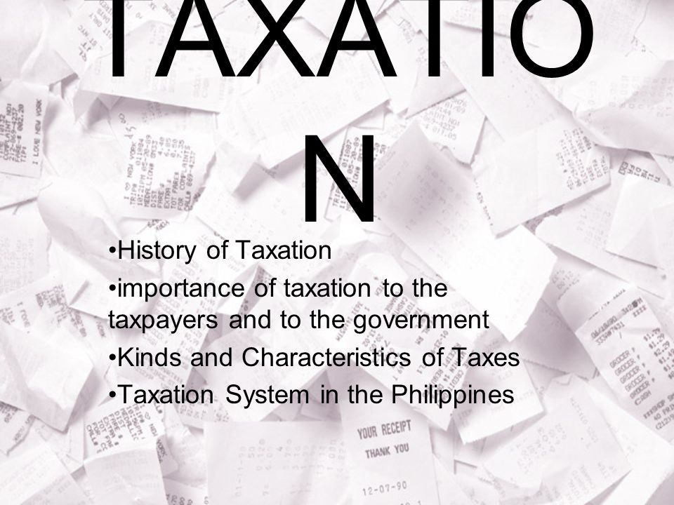 TAXATION History of Taxation