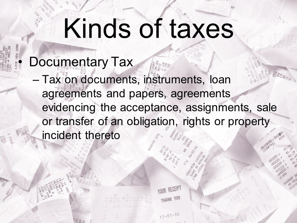 Kinds of taxes Documentary Tax
