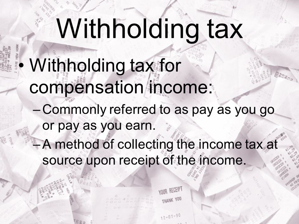 Withholding tax Withholding tax for compensation income: