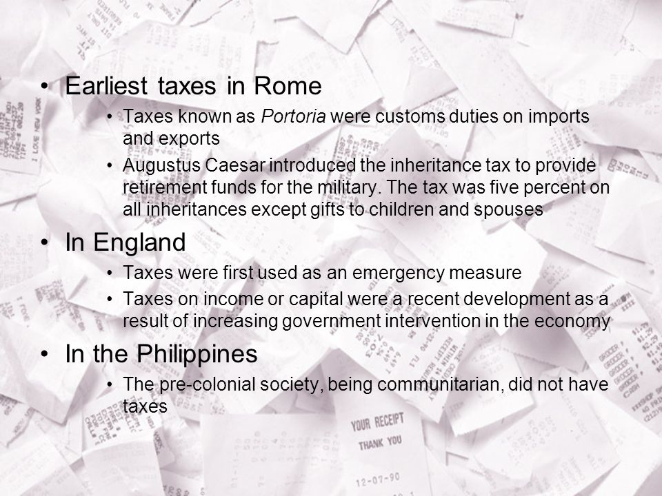 Earliest taxes in Rome In England In the Philippines