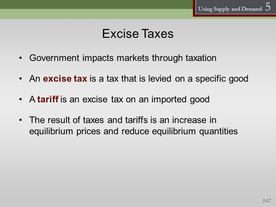 Excise Taxes Government impacts markets through taxation
