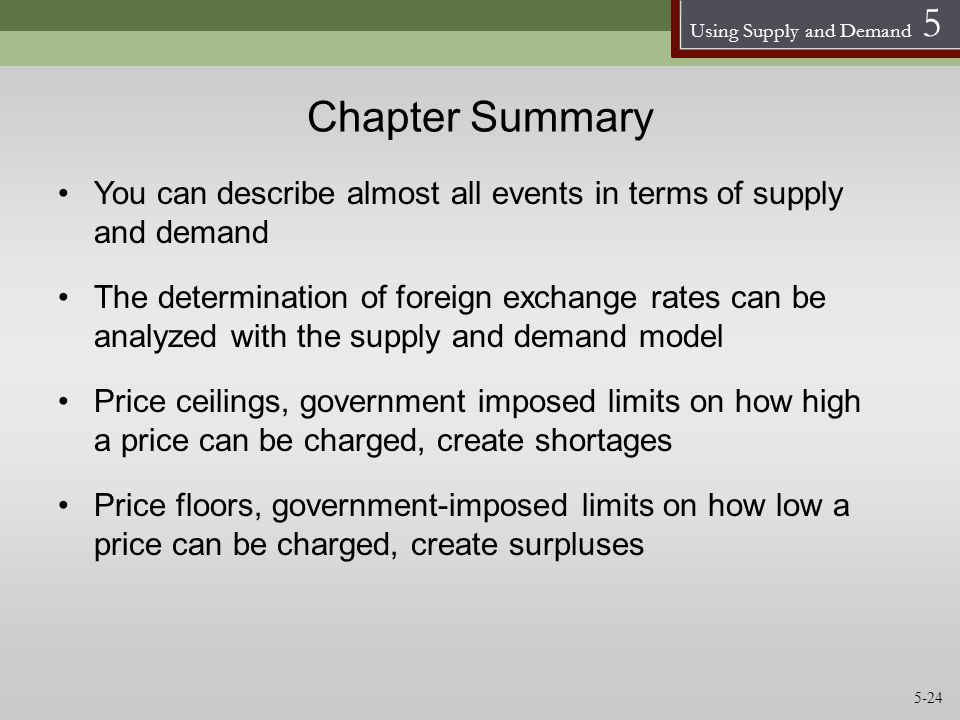 Chapter Summary You can describe almost all events in terms of supply and demand.