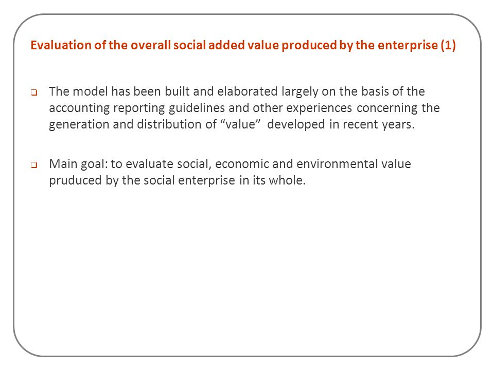 Evaluation of the overall social added value produced by the enterprise (1)