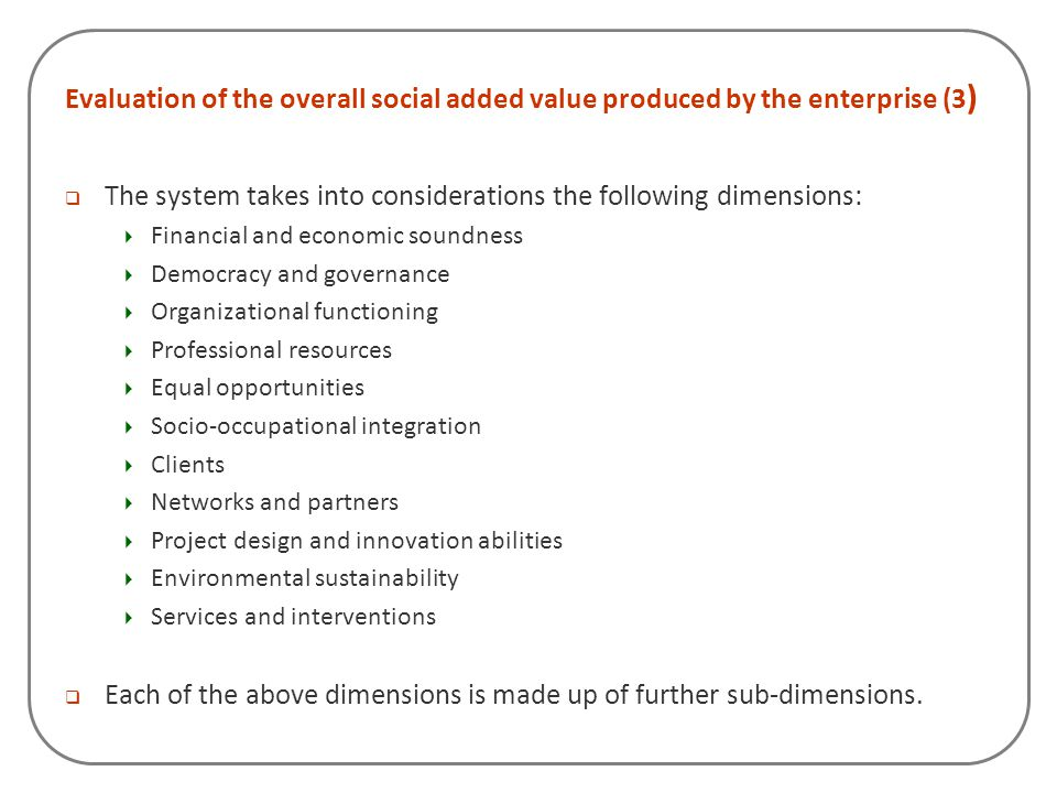 The system takes into considerations the following dimensions: