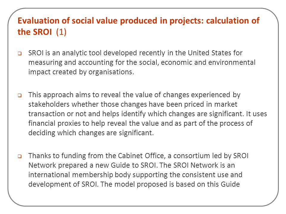 Evaluation of social value produced in projects: calculation of the SROI (1)