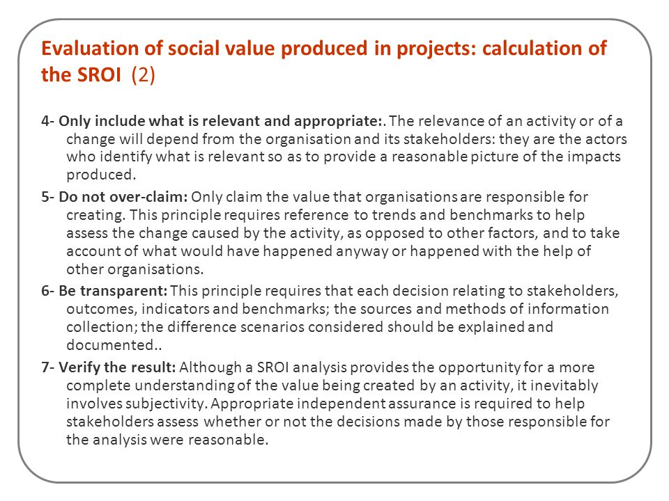 Evaluation of social value produced in projects: calculation of the SROI (2)