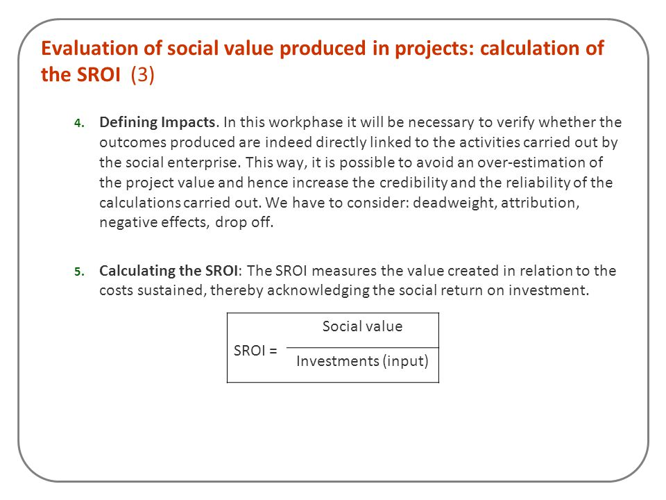 Evaluation of social value produced in projects: calculation of the SROI (3)