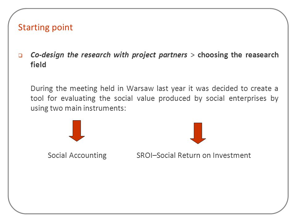 Starting point Co-design the research with project partners > choosing the reasearch field.