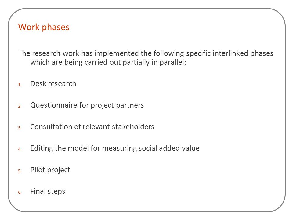 Work phases The research work has implemented the following specific interlinked phases which are being carried out partially in parallel: