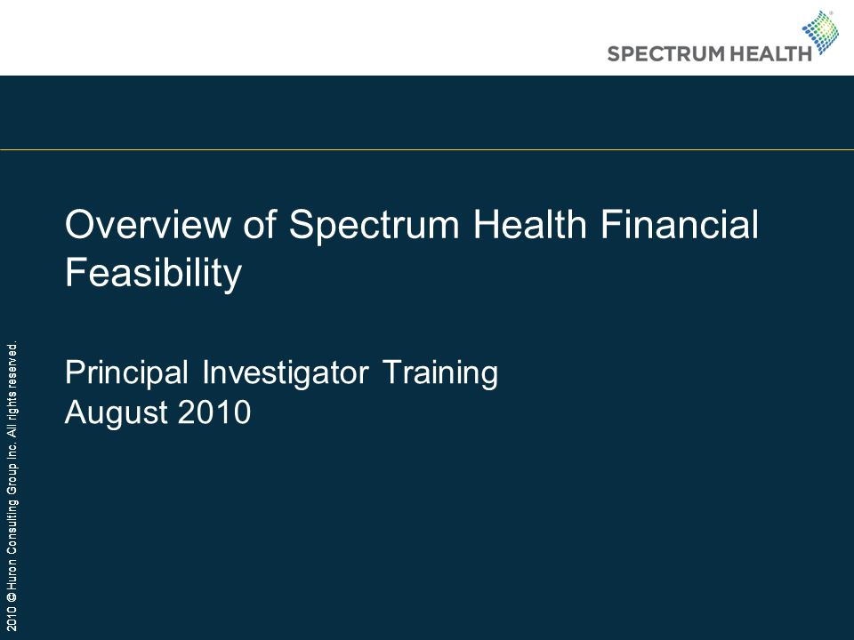 Overview of Spectrum Health Financial Feasibility