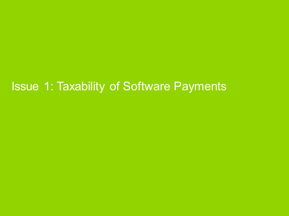 Issue 1: Taxability of Software Payments