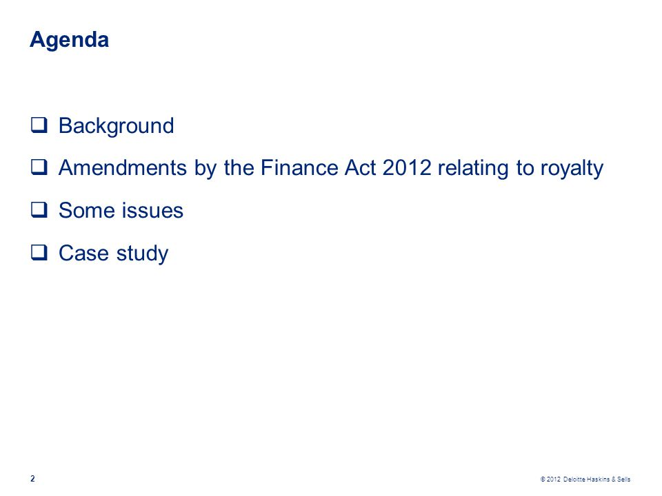 Agenda Background Amendments by the Finance Act 2012 relating to royalty Some issues Case study