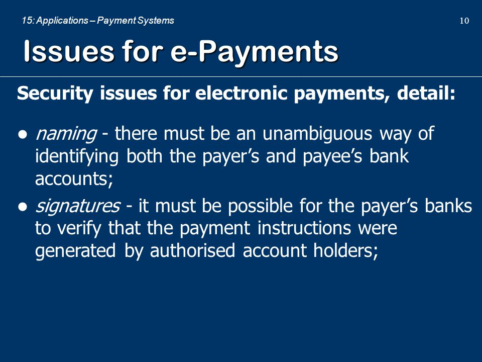 Issues for e-Payments Security issues for electronic payments, detail: