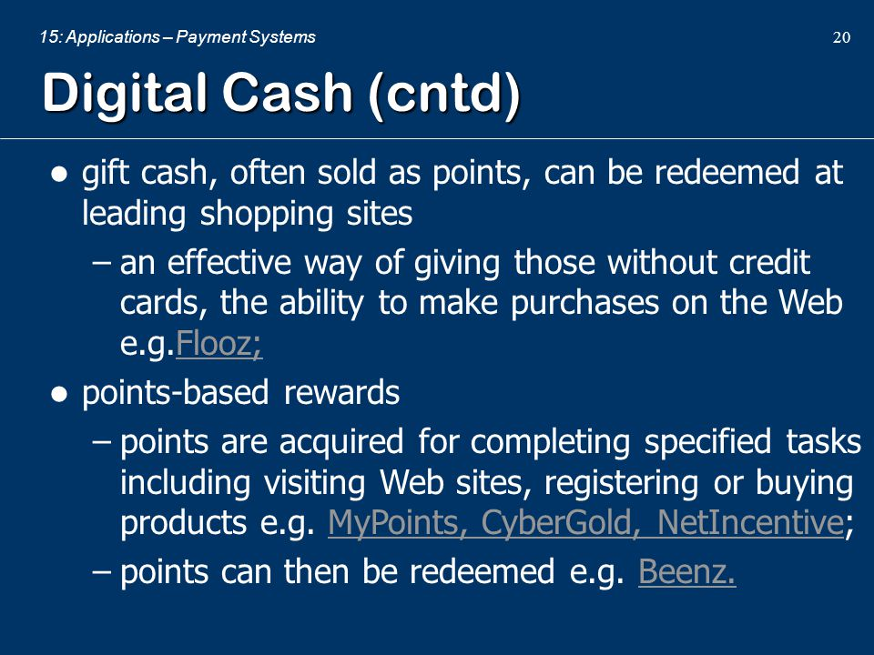 Digital Cash (cntd) gift cash, often sold as points, can be redeemed at leading shopping sites.