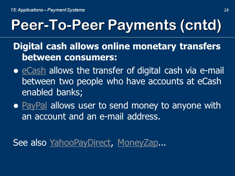 Peer-To-Peer Payments (cntd)