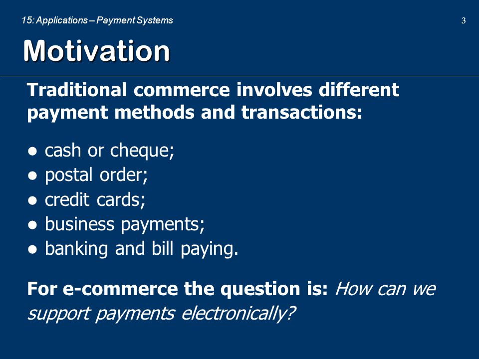 Motivation Traditional commerce involves different