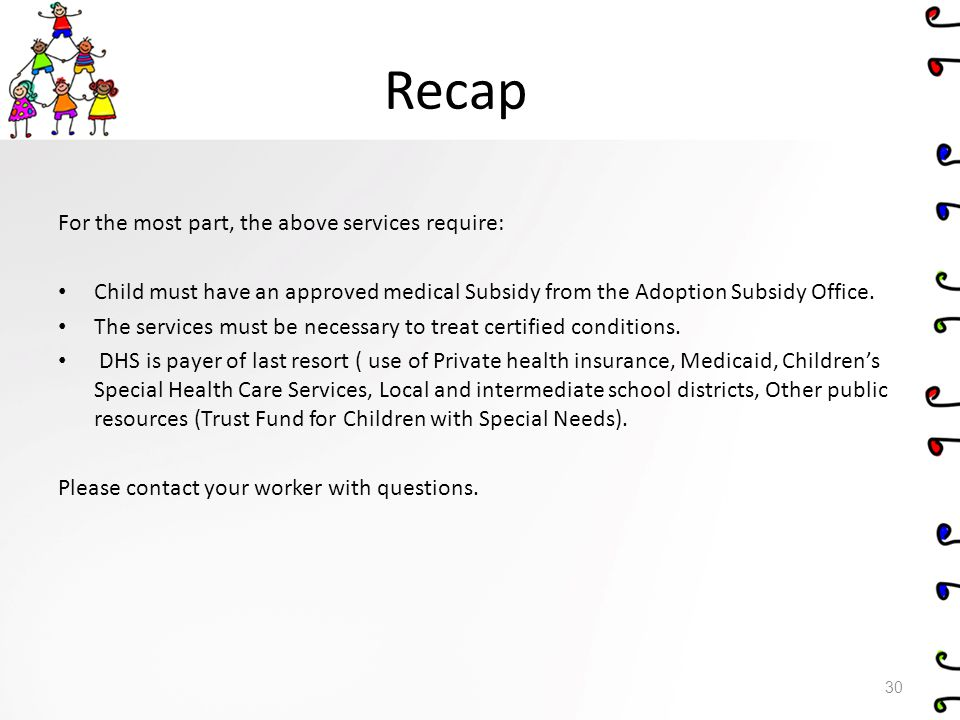 Recap For the most part, the above services require: