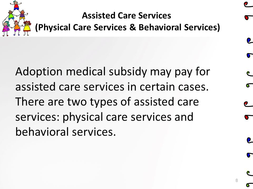 Assisted Care Services (Physical Care Services & Behavioral Services)