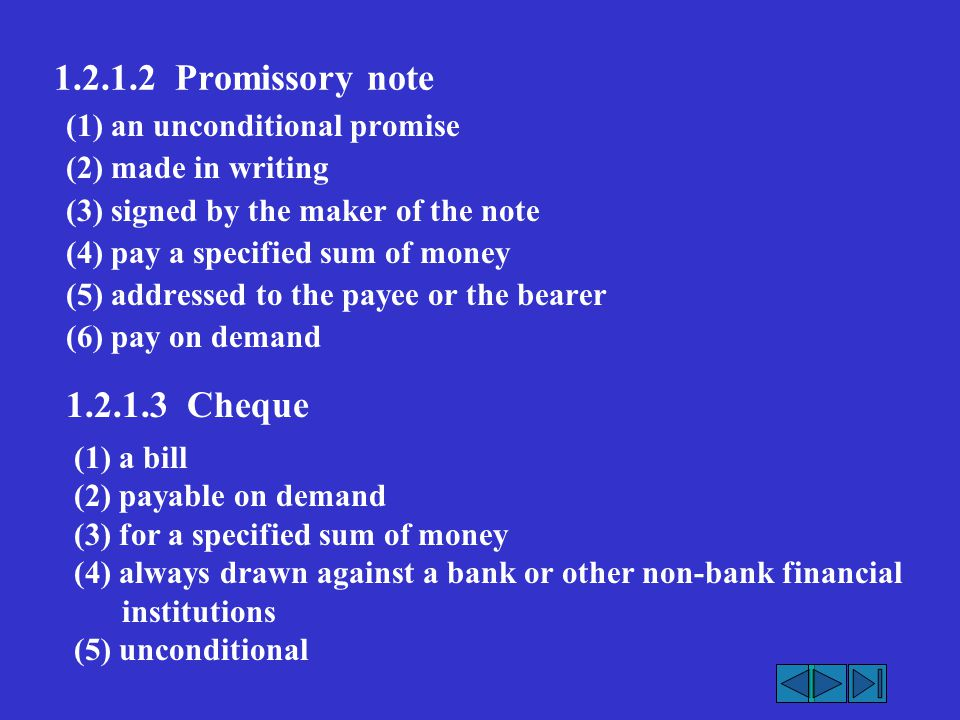 1.2.1.2 Promissory note 1.2.1.3 Cheque (1) an unconditional promise