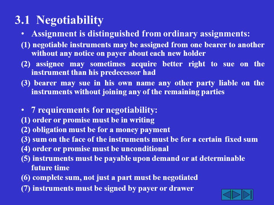 3.1 Negotiability Assignment is distinguished from ordinary assignments: