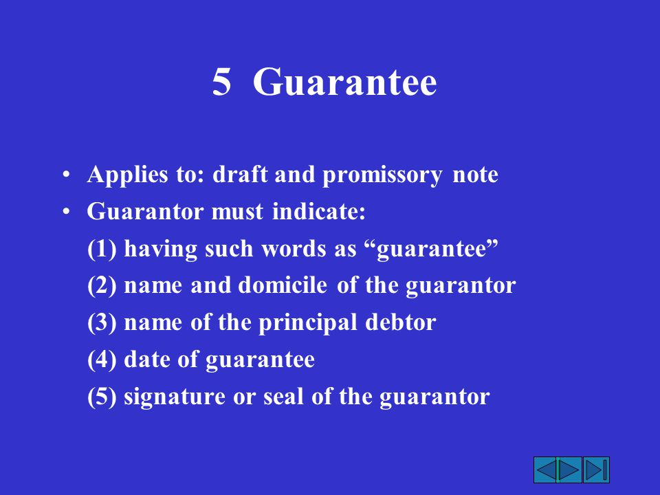 5 Guarantee Applies to: draft and promissory note