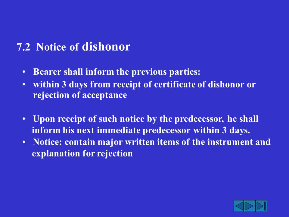 7.2 Notice of dishonor Bearer shall inform the previous parties: