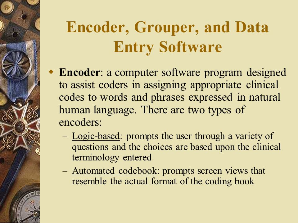 Encoder, Grouper, and Data Entry Software