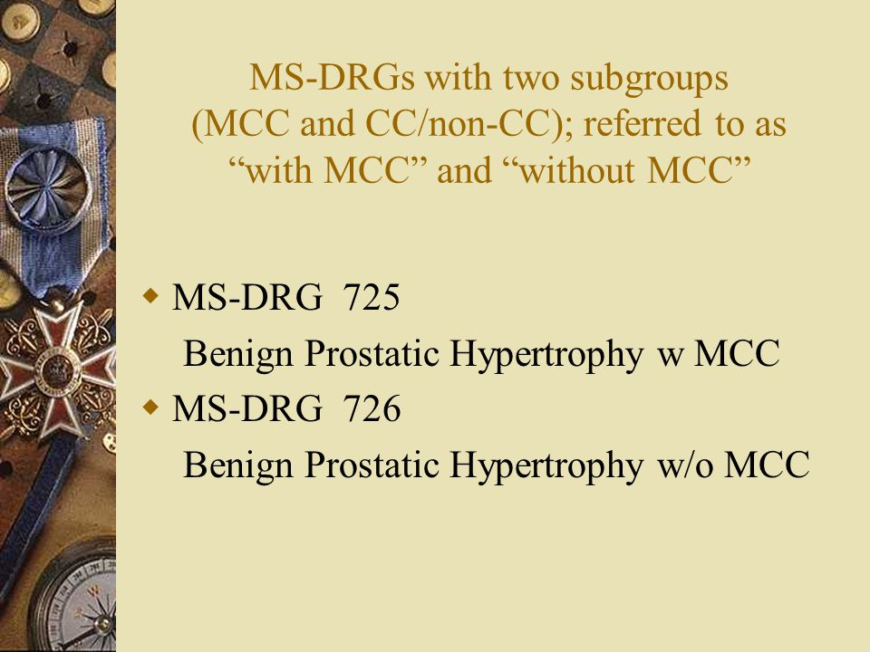 MS-DRGs with two subgroups (MCC and CC/non-CC); referred to as with MCC and without MCC