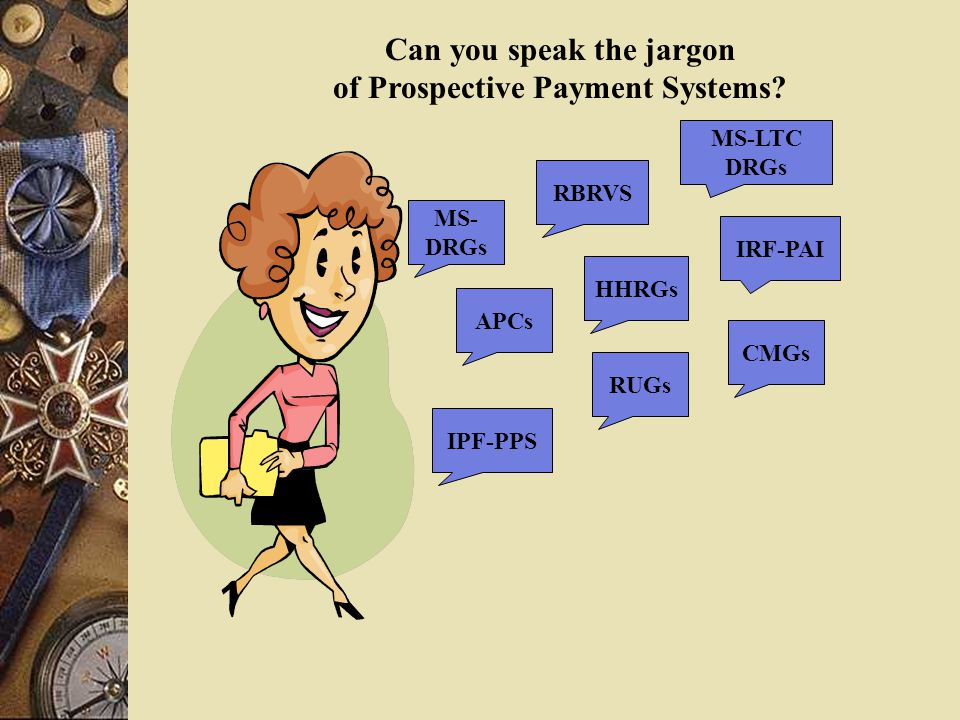Can you speak the jargon of Prospective Payment Systems