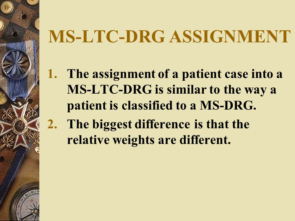 MS-LTC-DRG ASSIGNMENT