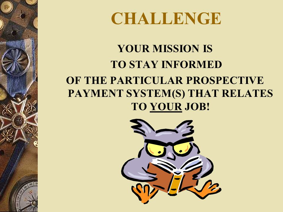 CHALLENGE YOUR MISSION IS TO STAY INFORMED