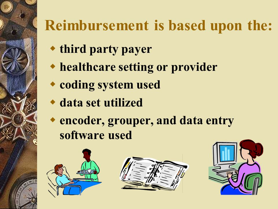 Reimbursement is based upon the: