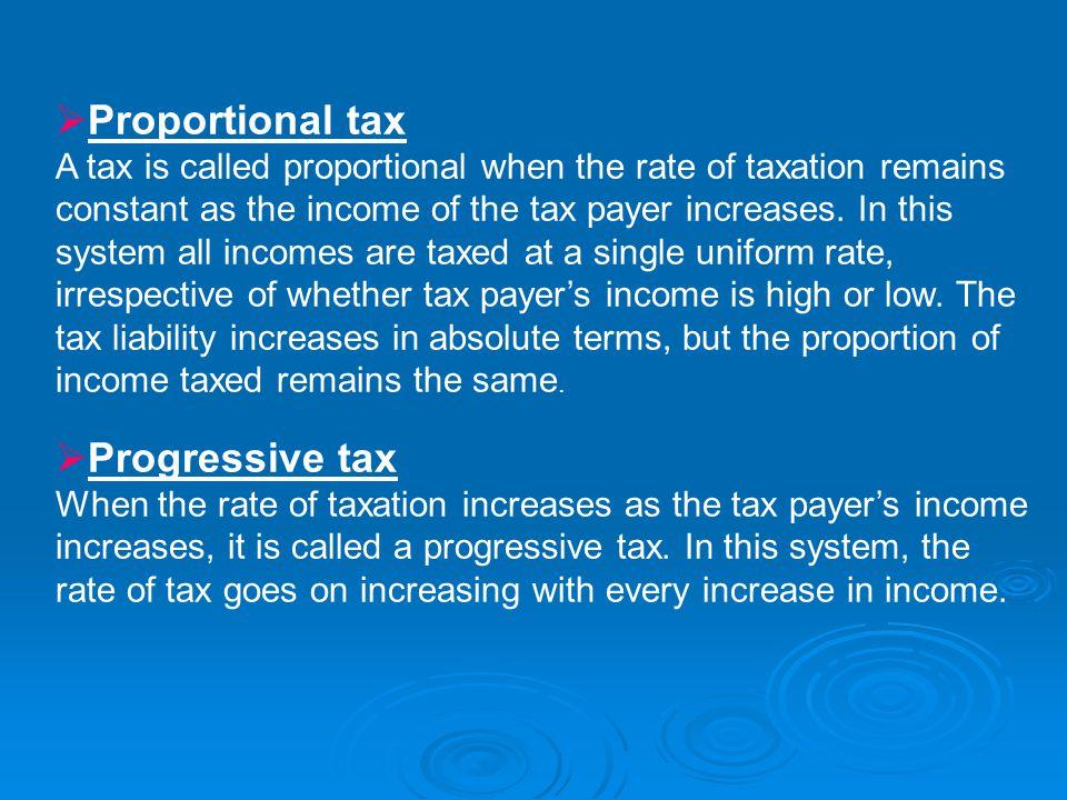 Proportional tax Progressive tax