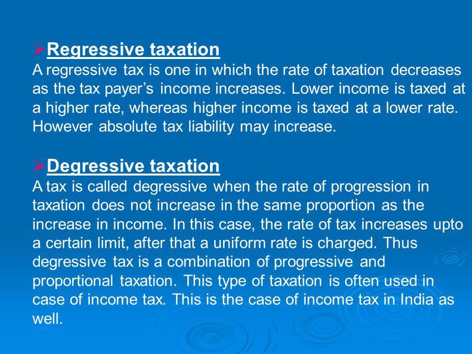 Regressive taxation Degressive taxation
