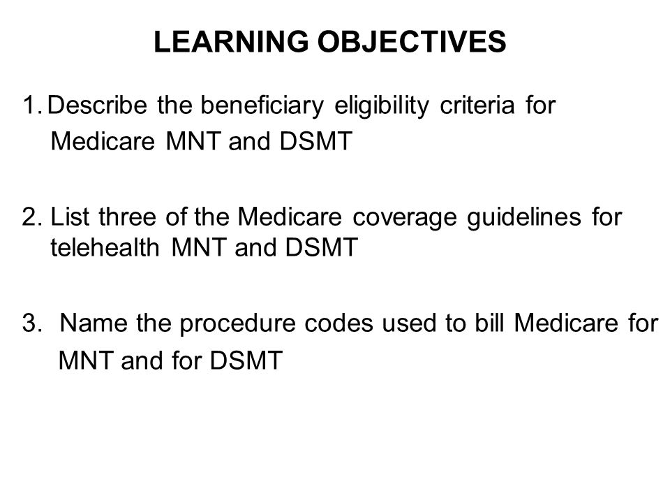 LEARNING OBJECTIVES Describe the beneficiary eligibility criteria for