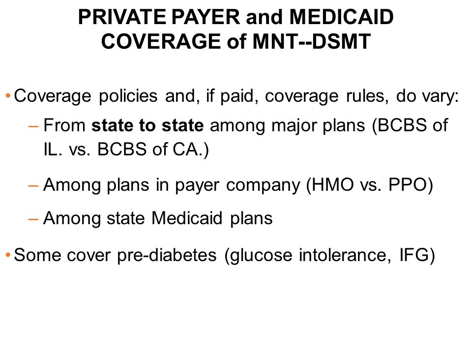 PRIVATE PAYER and MEDICAID COVERAGE of MNT--DSMT