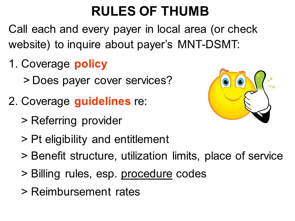 RULES OF THUMB Call each and every payer in local area (or check