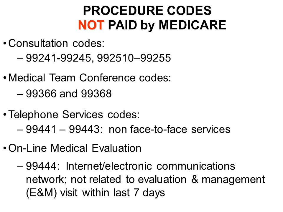 PROCEDURE CODES NOT PAID by MEDICARE