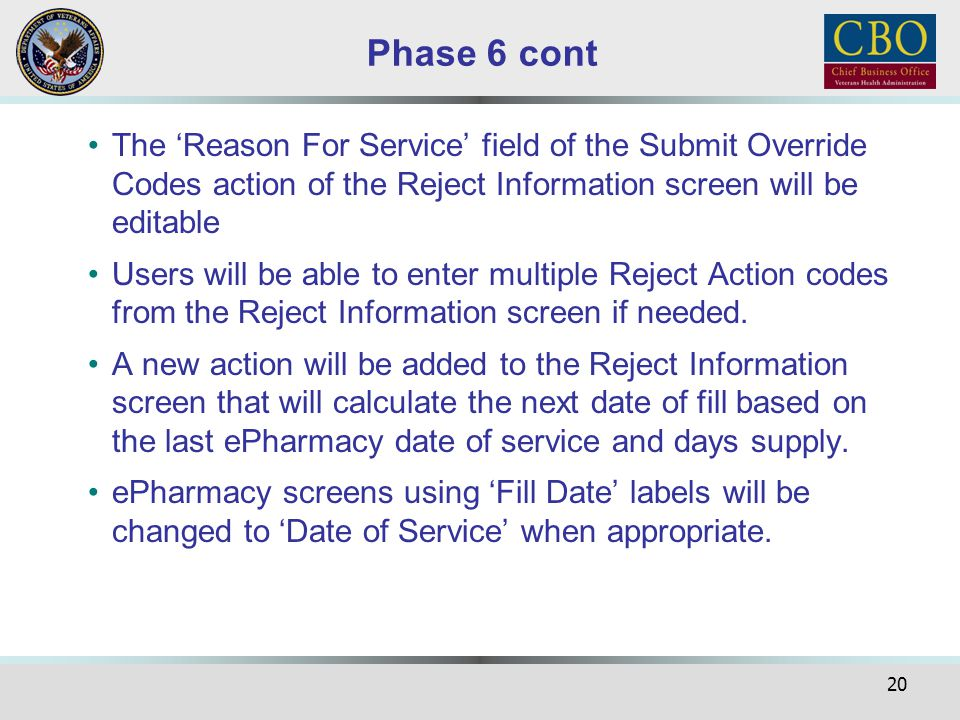 Phase 6 cont The 'Reason For Service' field of the Submit Override Codes action of the Reject Information screen will be editable.