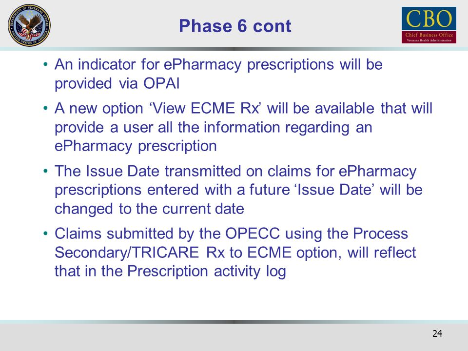 Phase 6 cont An indicator for ePharmacy prescriptions will be provided via OPAI.