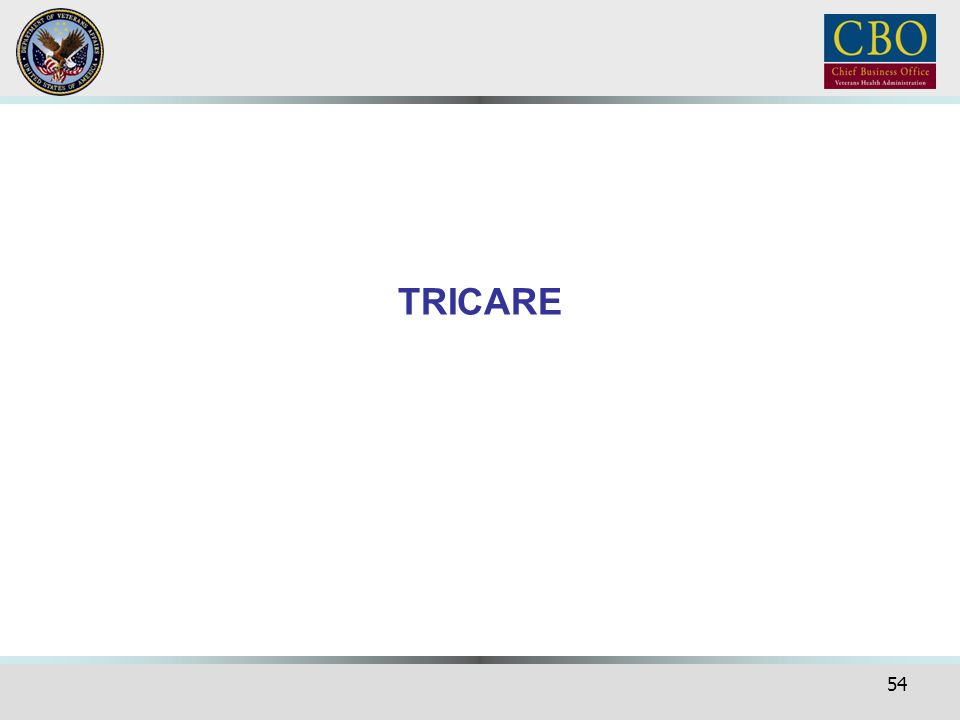 TRICARE OK now I would like to switch course and talk a little about TRICARE processing