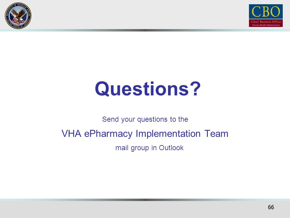 Questions VHA ePharmacy Implementation Team