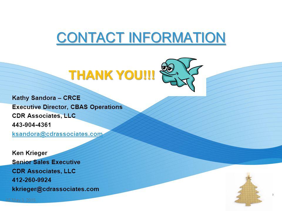 CONTACT INFORMATION THANK YOU!!! Kathy Sandora – CRCE. Executive Director, CBAS Operations. CDR Associates, LLC.