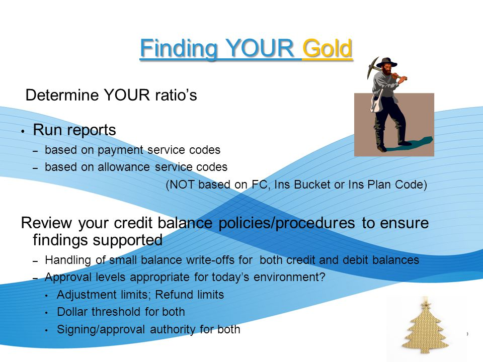 Finding YOUR Gold Determine YOUR ratio's Run reports