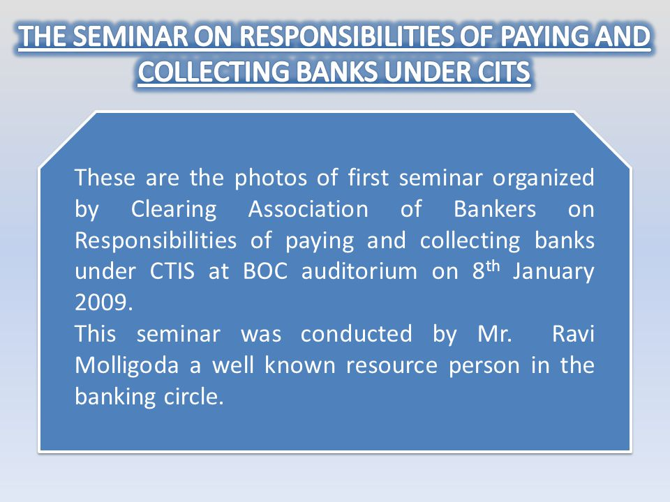 THE SEMINAR ON RESPONSIBILITIES OF PAYING AND COLLECTING BANKS UNDER CITS
