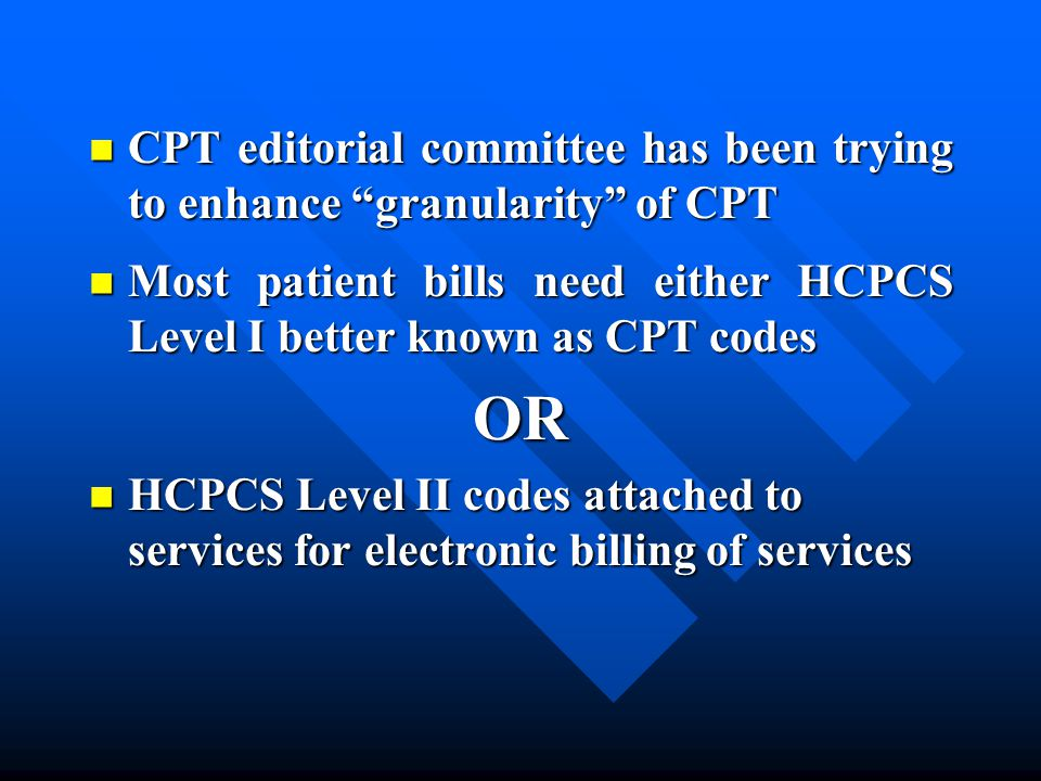 CPT editorial committee has been trying to enhance granularity of CPT