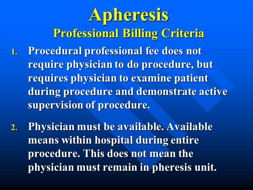 Apheresis Professional Billing Criteria